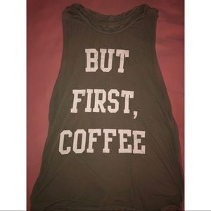 """Tops - """"But First, Coffee"""" Tank"""